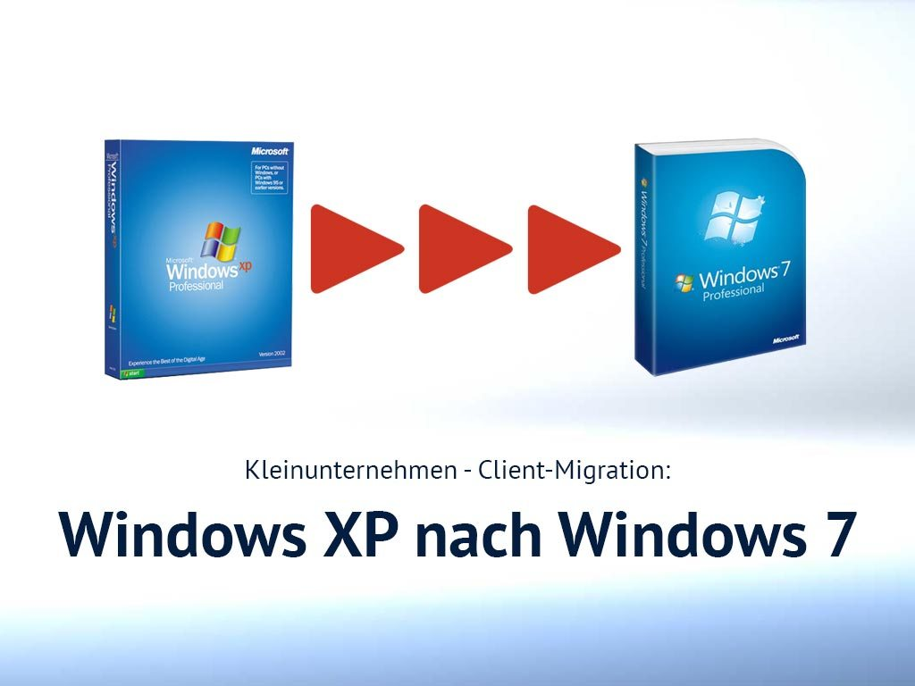 Kleinunternehmen: Windows XP zu Windows 7 Migration